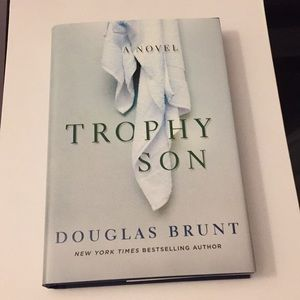 Trophy Son A Hardcover Novel By Douglas Brunt